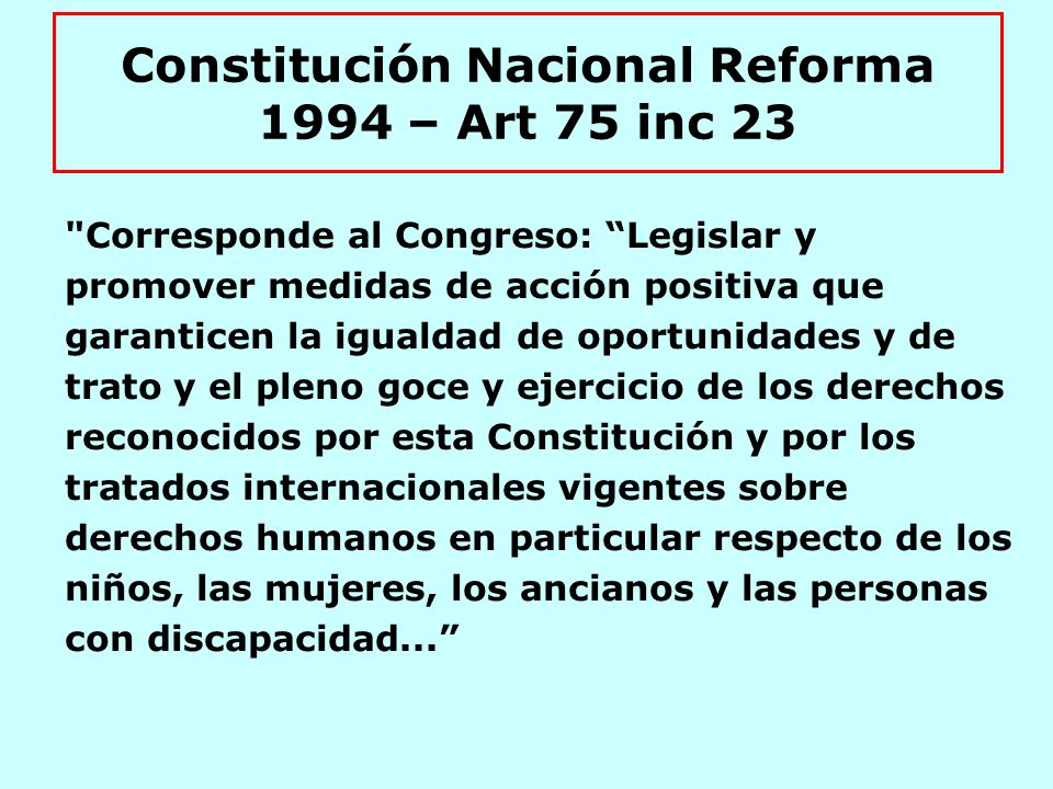 Constitución Nacional Reforma 1994 – Art 75 inc 23