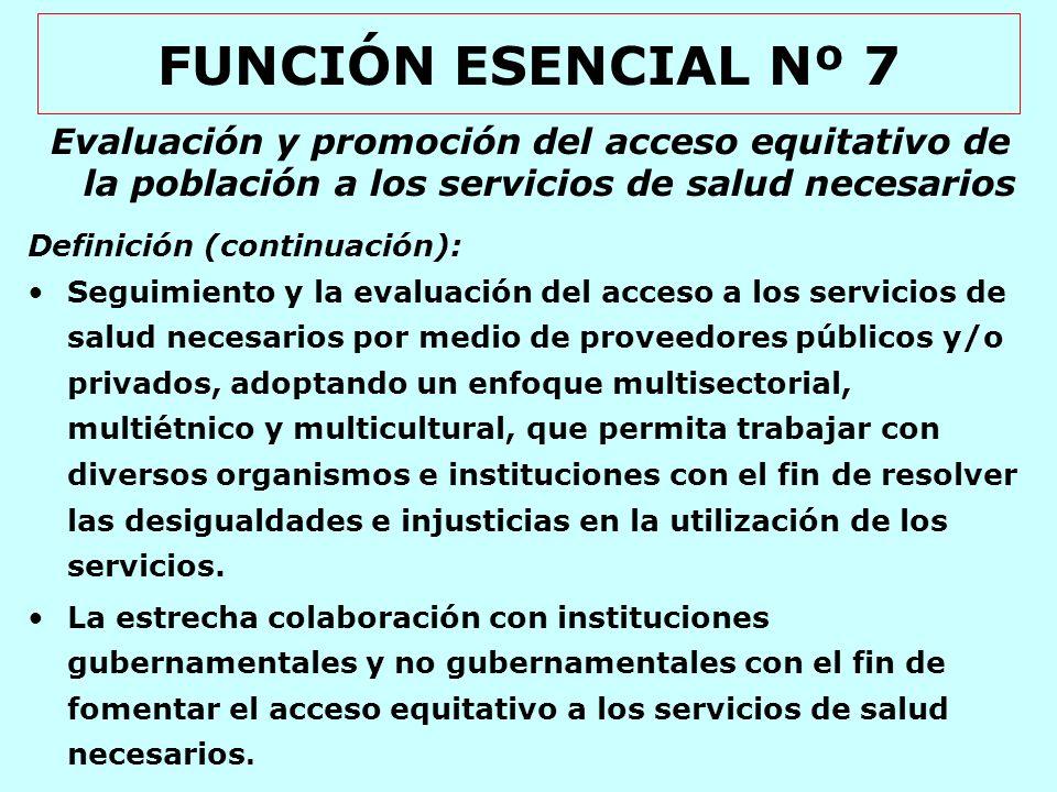 FUNCIÓN ESENCIAL Nº 7 Evaluación y promoción del acceso equitativo de la población a los servicios de salud necesarios.