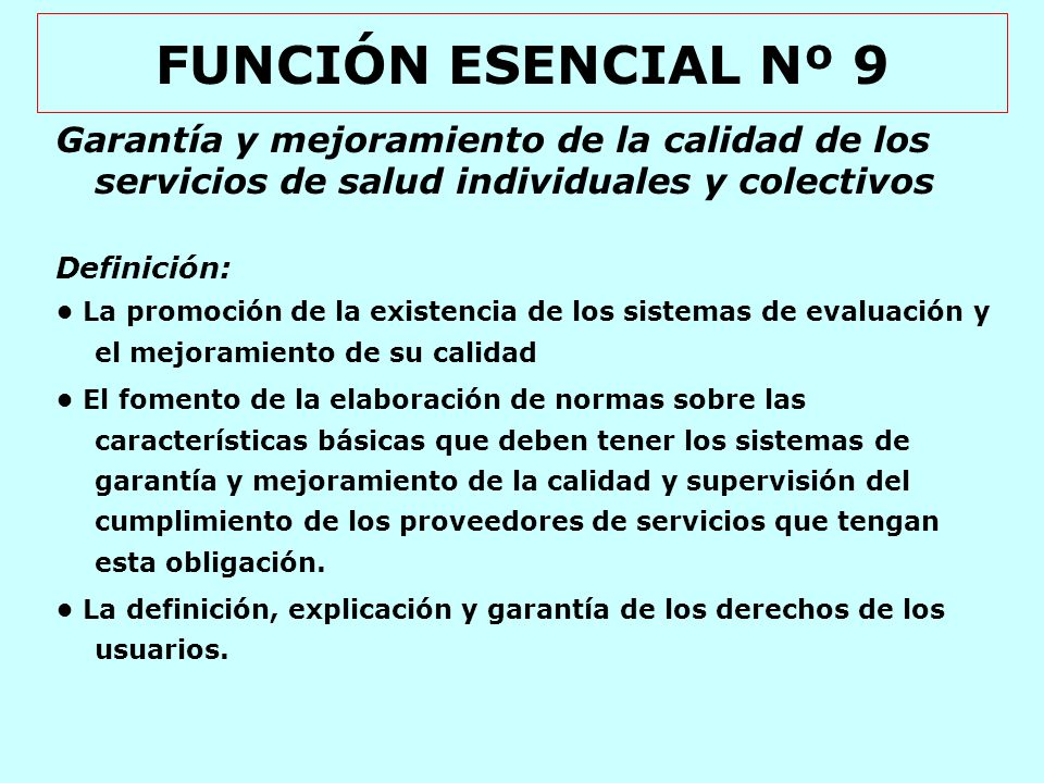 FUNCIÓN ESENCIAL Nº 9 Garantía y mejoramiento de la calidad de los servicios de salud individuales y colectivos.