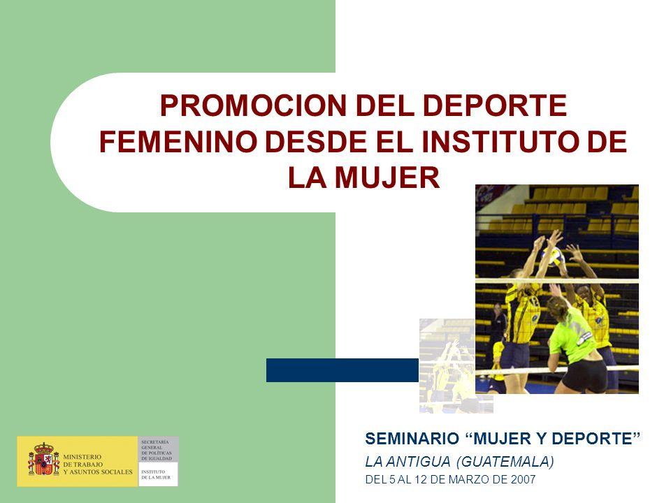 PROMOCION DEL DEPORTE FEMENINO DESDE EL INSTITUTO DE LA MUJER
