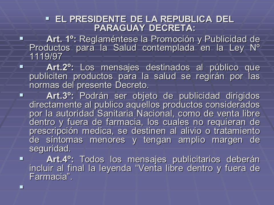 EL PRESIDENTE DE LA REPUBLICA DEL PARAGUAY DECRETA: