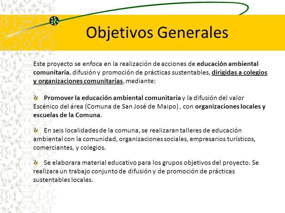 Objetivos Generales Este proyecto se enfoca en la realización de acciones de educación ambiental.