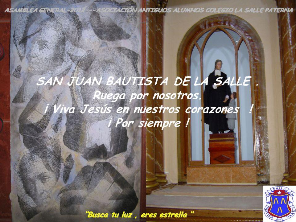 SAN JUAN BAUTISTA DE LA SALLE . Ruega por nosotros.