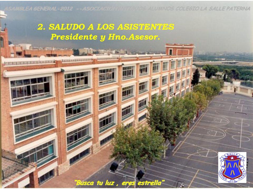 2. SALUDO A LOS ASISTENTES Presidente y Hno.Asesor.