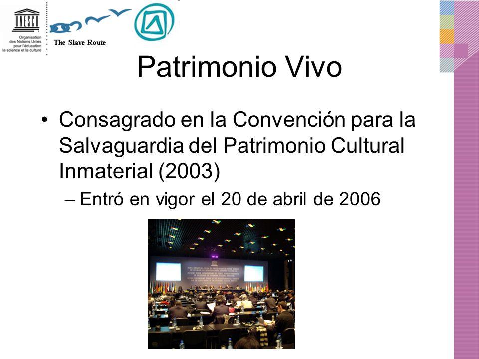 Patrimonio Vivo Consagrado en la Convención para la Salvaguardia del Patrimonio Cultural Inmaterial (2003)