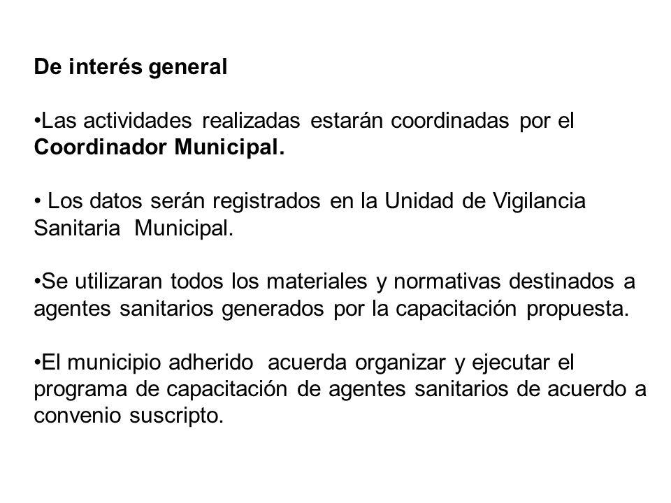 De interés general Las actividades realizadas estarán coordinadas por el Coordinador Municipal.