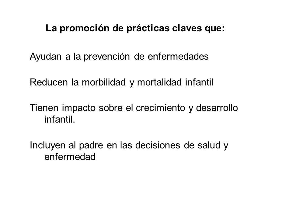 La promoción de prácticas claves que: