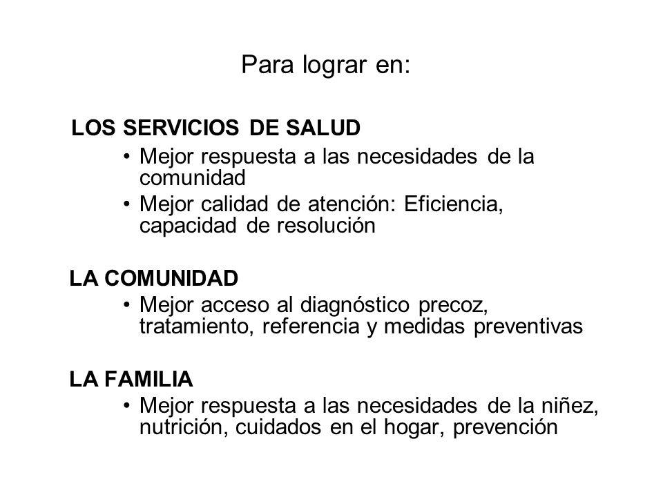LOS SERVICIOS DE SALUD Para lograr en:
