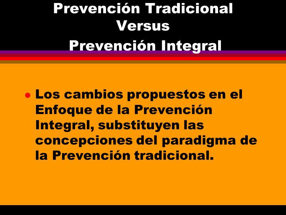 Prevención Tradicional Versus Prevención Integral