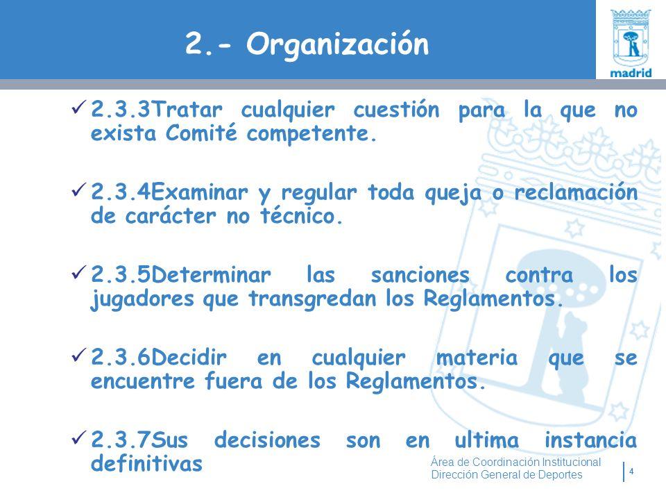2.- Organización 2.3.3Tratar cualquier cuestión para la que no exista Comité competente.