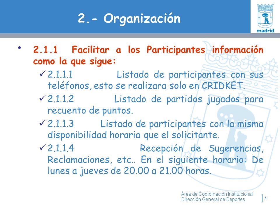 2.- Organización 2.1.1 Facilitar a los Participantes información como la que sigue: