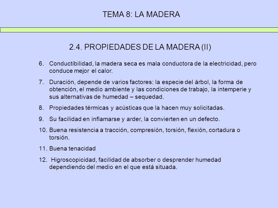 2.4. PROPIEDADES DE LA MADERA (II)