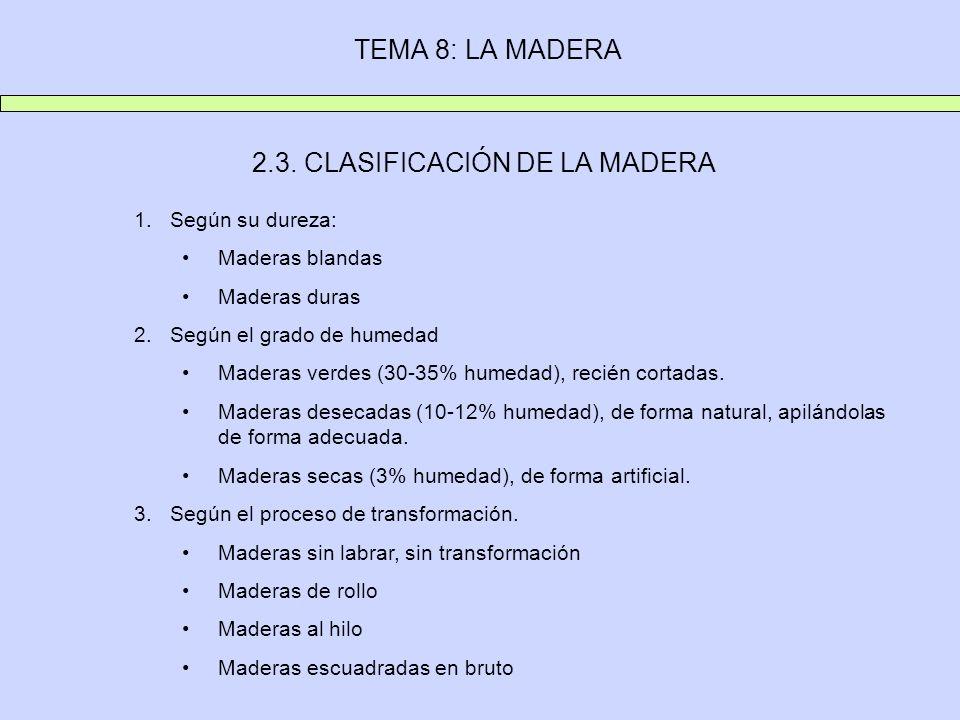 2.3. CLASIFICACIÓN DE LA MADERA