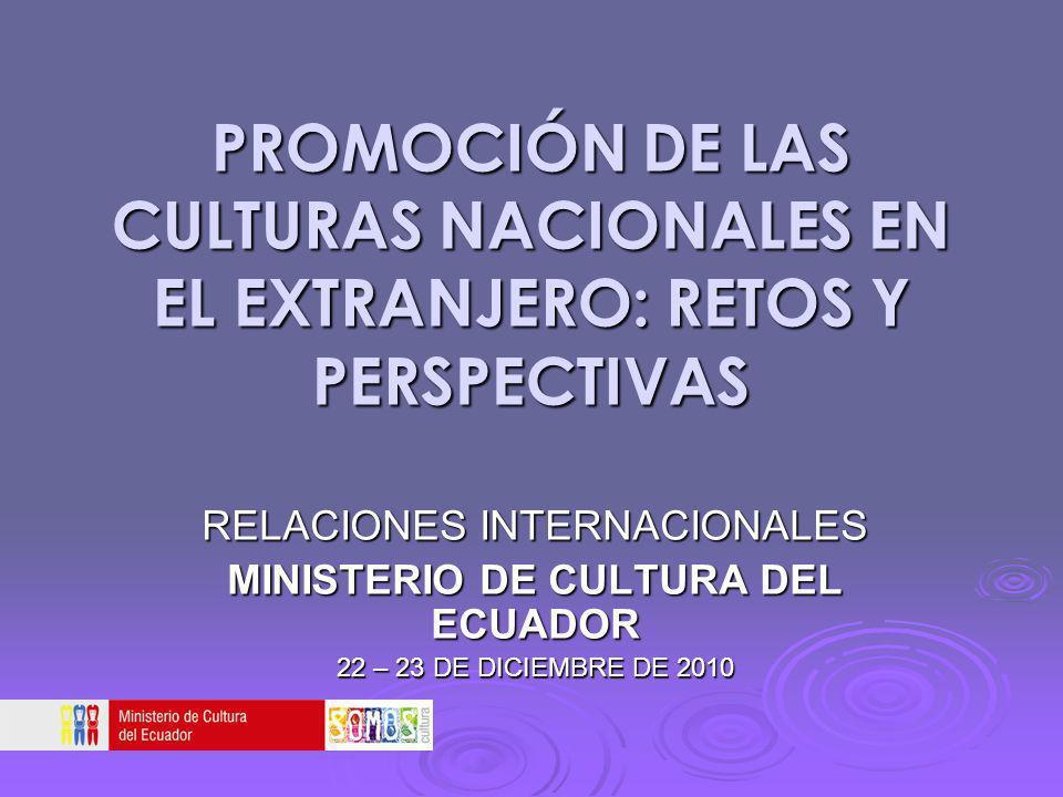PROMOCIÓN DE LAS CULTURAS NACIONALES EN EL EXTRANJERO: RETOS Y PERSPECTIVAS