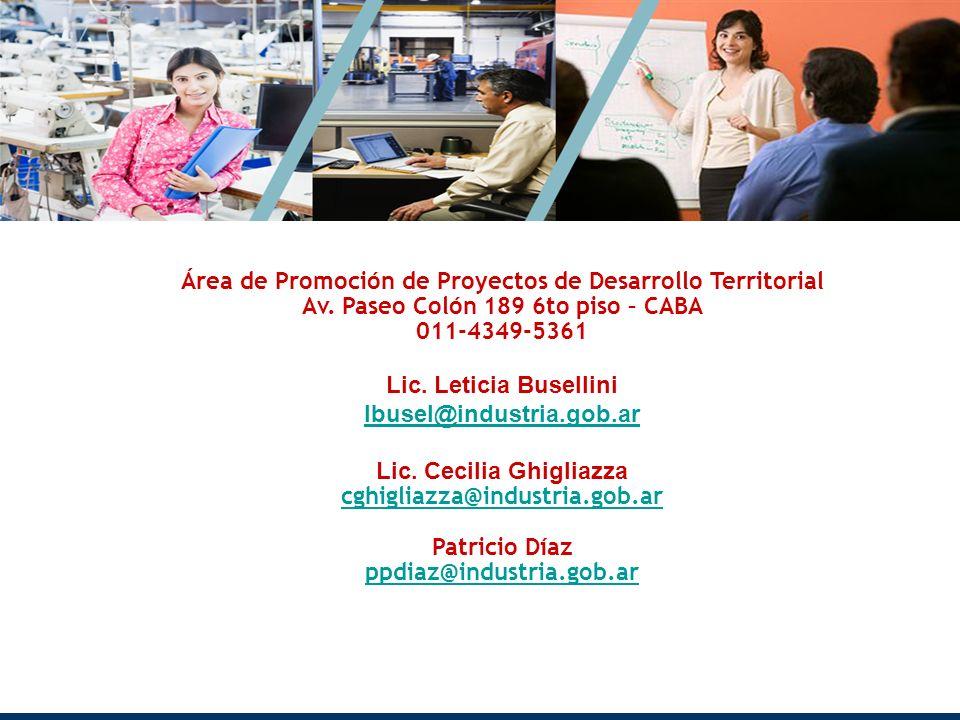 Muchas gracias! Área de Promoción de Proyectos de Desarrollo Territorial. Av. Paseo Colón 189 6to piso – CABA.
