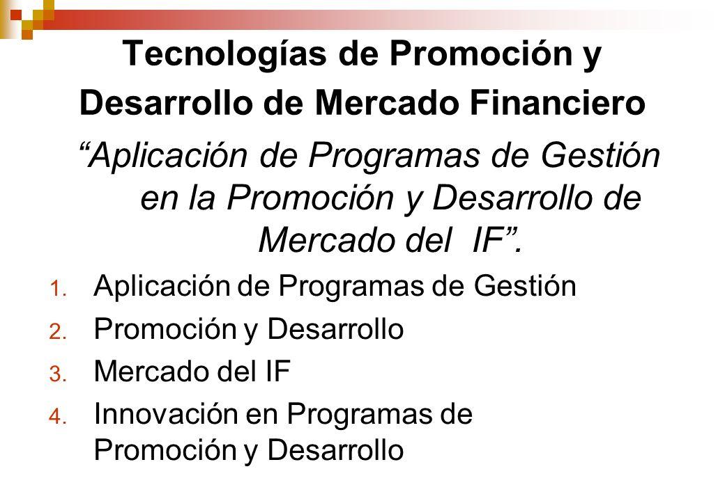 Tecnologías de Promoción y Desarrollo de Mercado Financiero