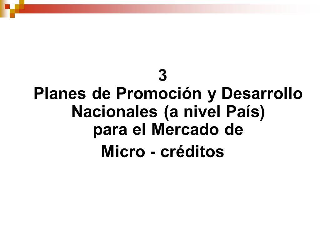 3 Planes de Promoción y Desarrollo Nacionales (a nivel País) para el Mercado de