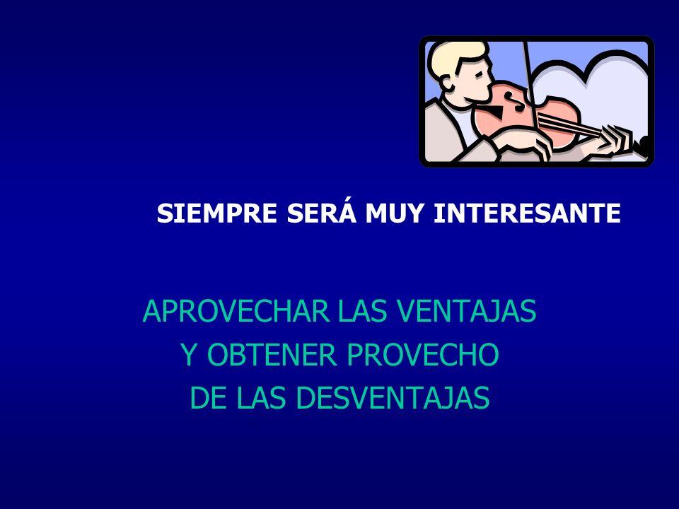 SIEMPRE SERÁ MUY INTERESANTE