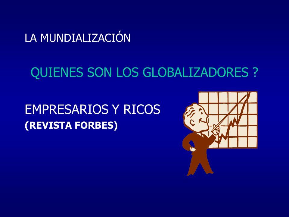 QUIENES SON LOS GLOBALIZADORES