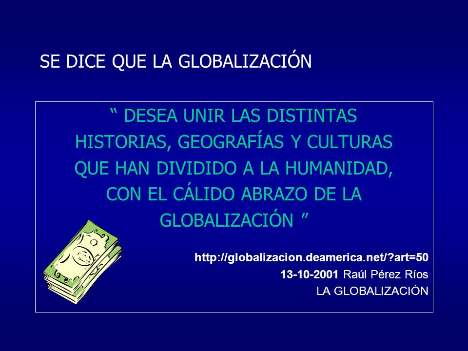 SE DICE QUE LA GLOBALIZACIÓN