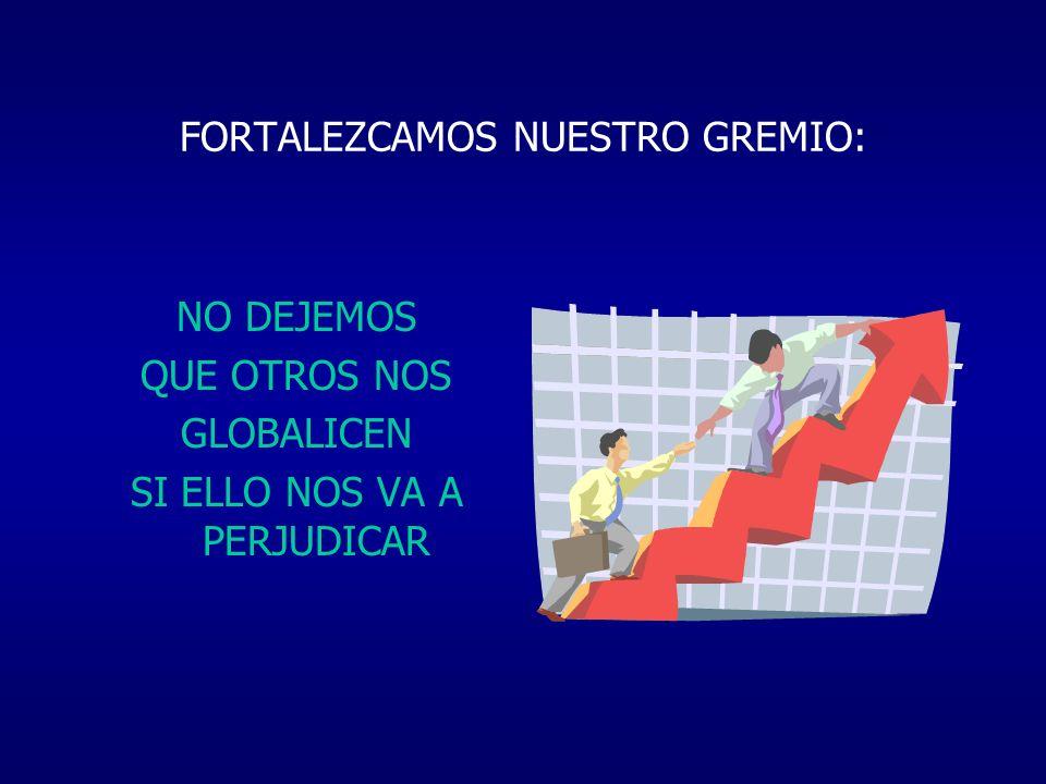 FORTALEZCAMOS NUESTRO GREMIO: