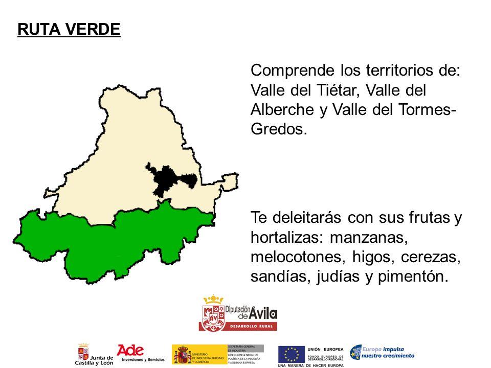RUTA VERDE Comprende los territorios de: Valle del Tiétar, Valle del Alberche y Valle del Tormes-Gredos.
