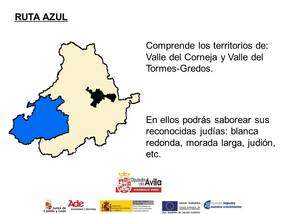 RUTA AZUL Comprende los territorios de: Valle del Corneja y Valle del Tormes-Gredos.