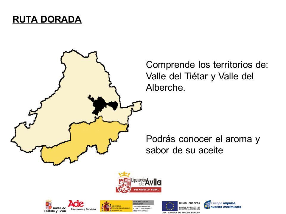 RUTA DORADA Comprende los territorios de: Valle del Tiétar y Valle del Alberche.