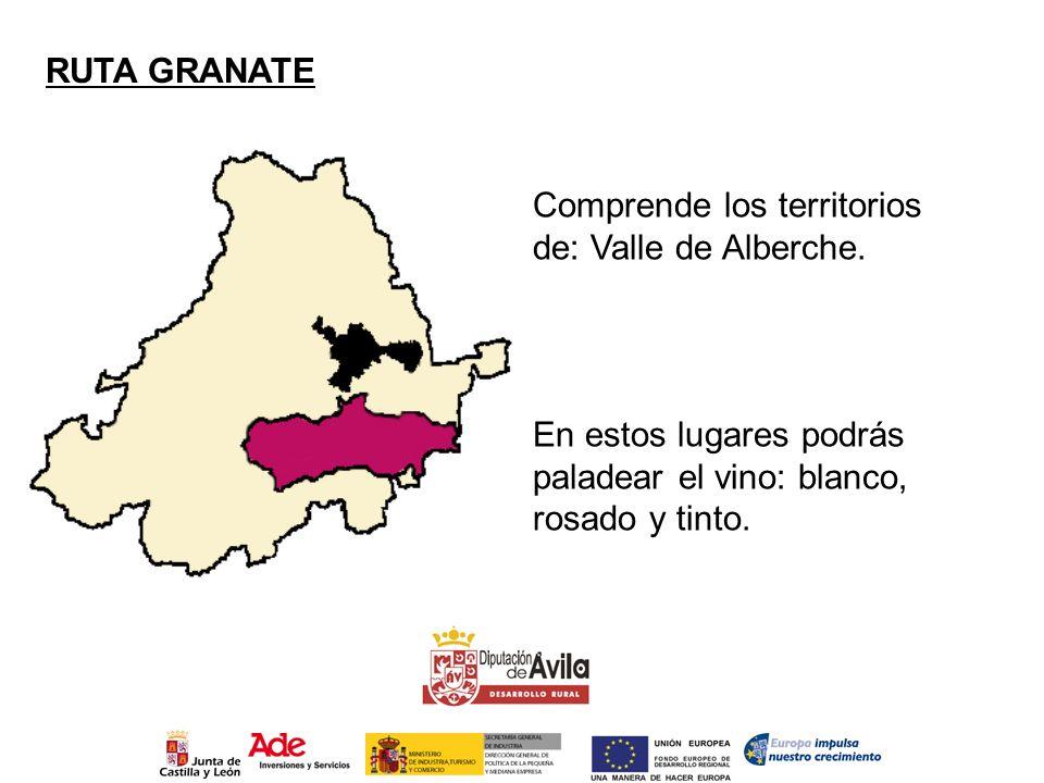 RUTA GRANATE Comprende los territorios de: Valle de Alberche.