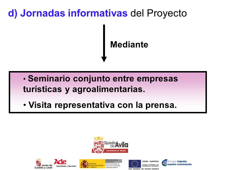 d) Jornadas informativas del Proyecto