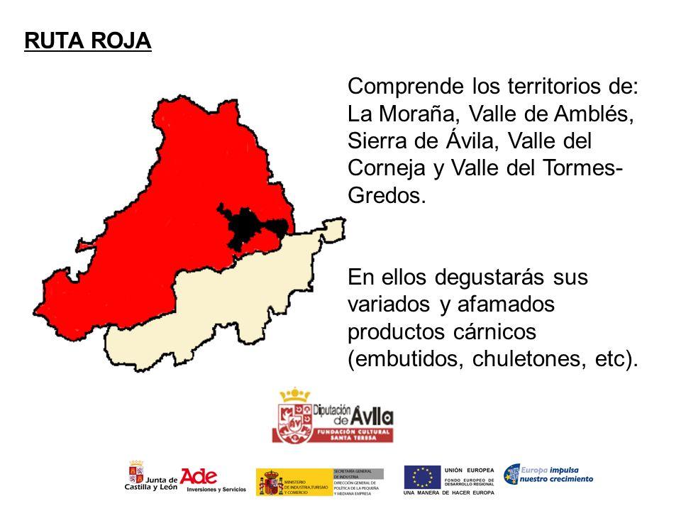 RUTA ROJA Comprende los territorios de: La Moraña, Valle de Amblés, Sierra de Ávila, Valle del Corneja y Valle del Tormes-Gredos.