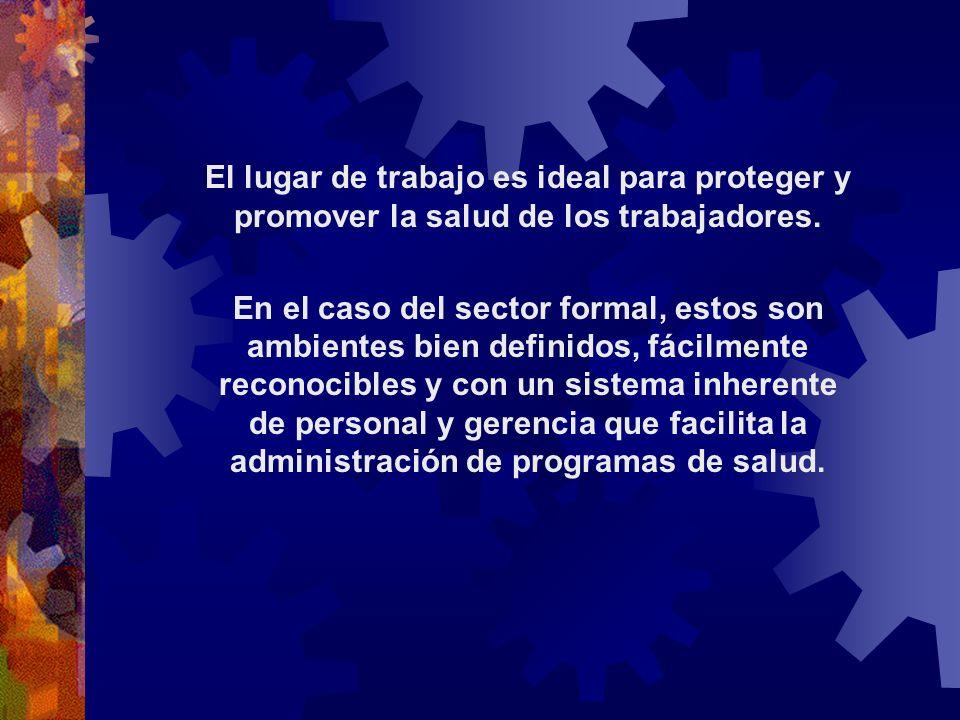 El lugar de trabajo es ideal para proteger y promover la salud de los trabajadores.