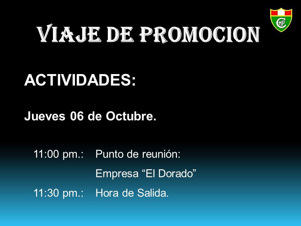 VIAJE DE PROMOCION ACTIVIDADES: Jueves 06 de Octubre.