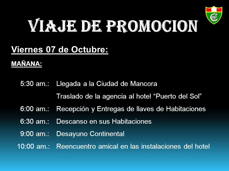 VIAJE DE PROMOCION Viernes 07 de Octubre: