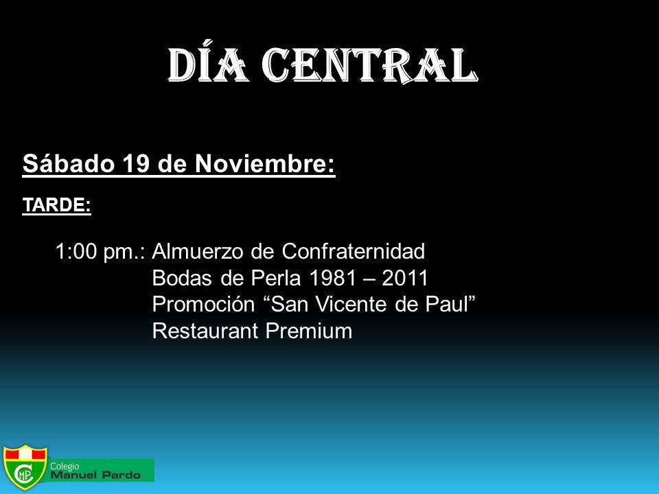 día central Sábado 19 de Noviembre: Bodas de Perla 1981 – 2011