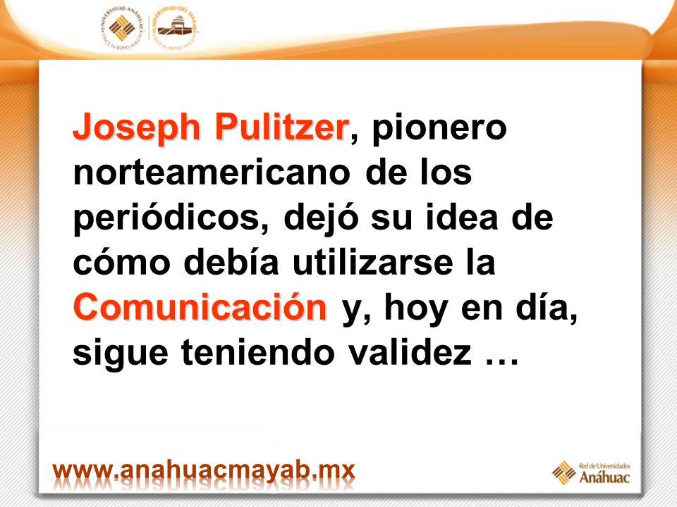Joseph Pulitzer, pionero norteamericano de los periódicos, dejó su idea de cómo debía utilizarse la Comunicación y, hoy en día, sigue teniendo validez …