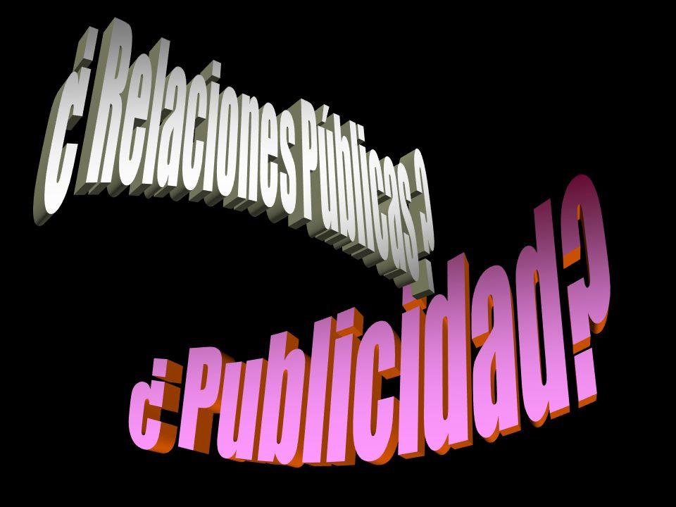 ¿ Relaciones Públicas ¿ Publicidad