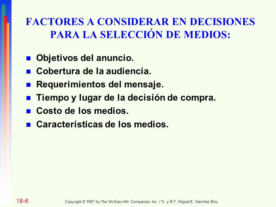 FACTORES A CONSIDERAR EN DECISIONES PARA LA SELECCIÓN DE MEDIOS:
