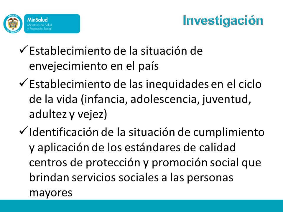 Investigación Establecimiento de la situación de envejecimiento en el país.