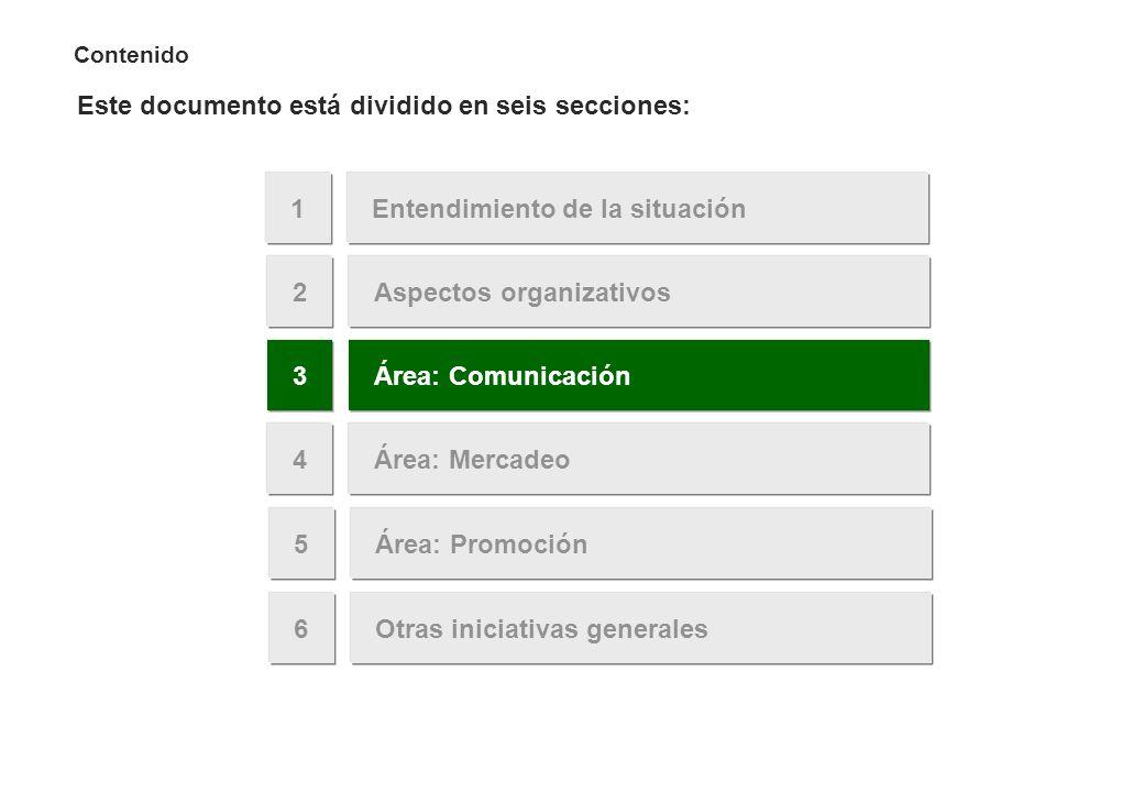 3 Área: Comunicación. La definición de iniciativas asociadas a la comunicación parte de un diagnóstico de la situación actual…