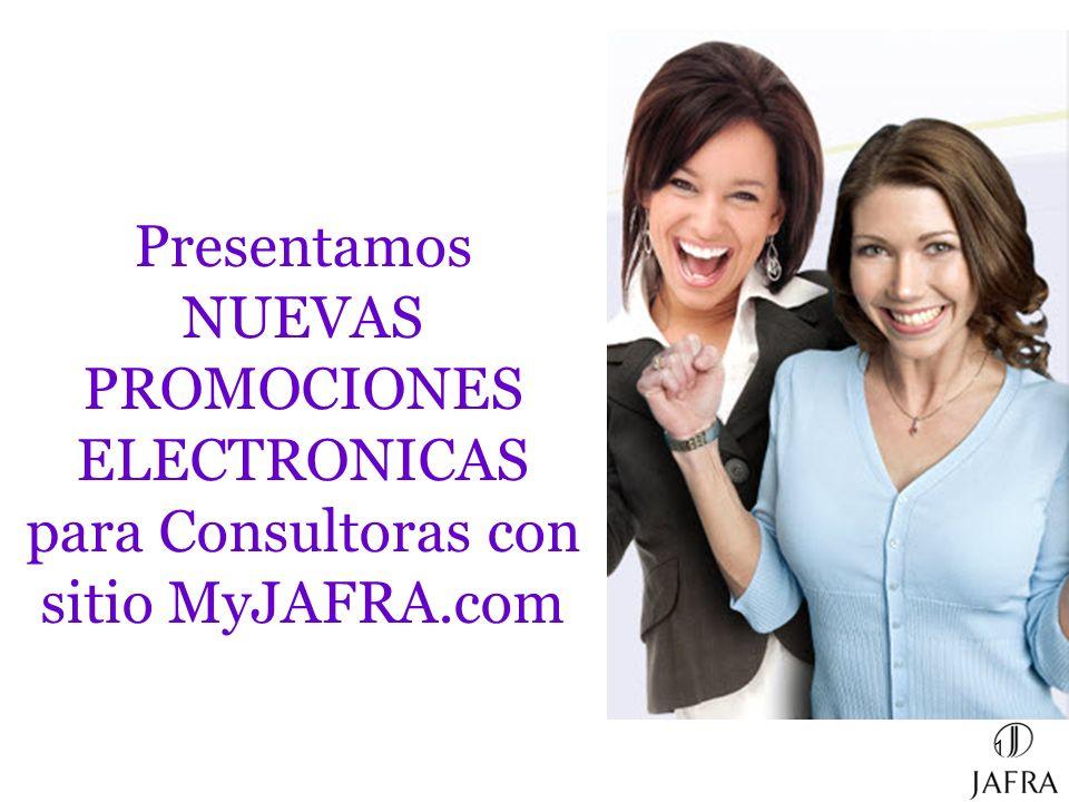 Presentamos NUEVAS PROMOCIONES ELECTRONICAS para Consultoras con sitio MyJAFRA.com