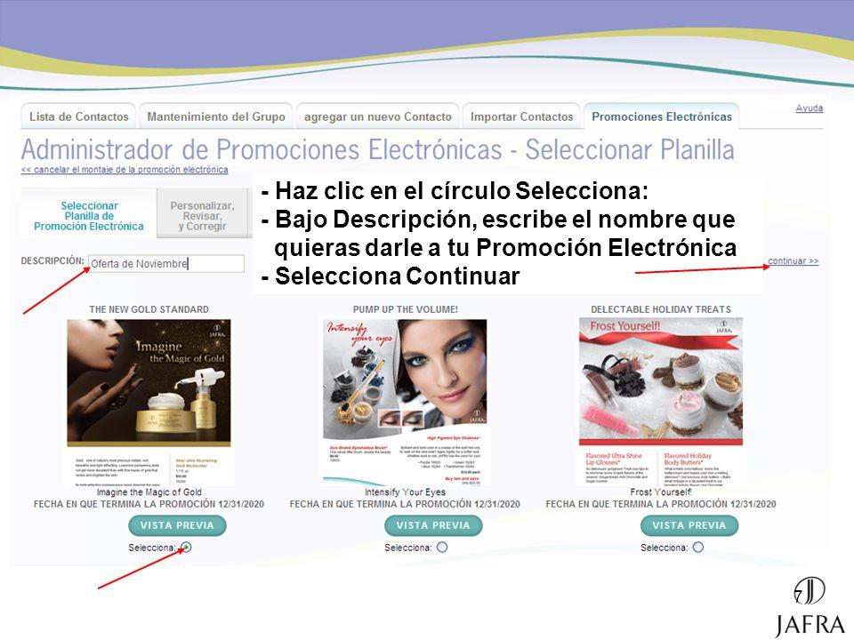 - Haz clic en el círculo Selecciona: - Bajo Descripción, escribe el nombre que quieras darle a tu Promoción Electrónica - Selecciona Continuar
