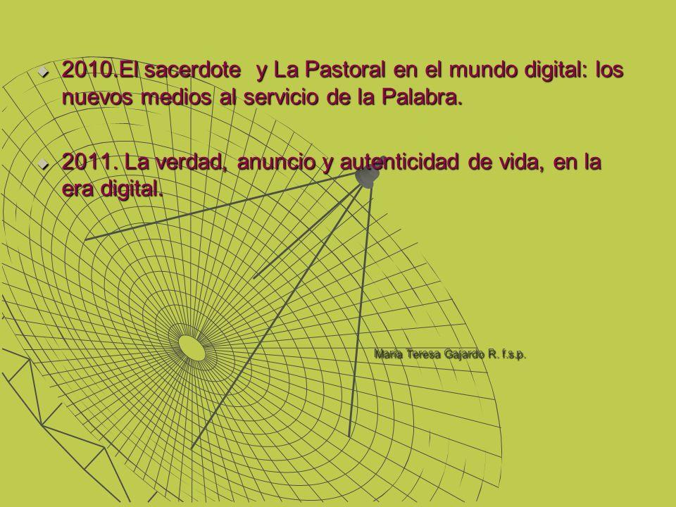 2010.El sacerdote y La Pastoral en el mundo digital: los nuevos medios al servicio de la Palabra.