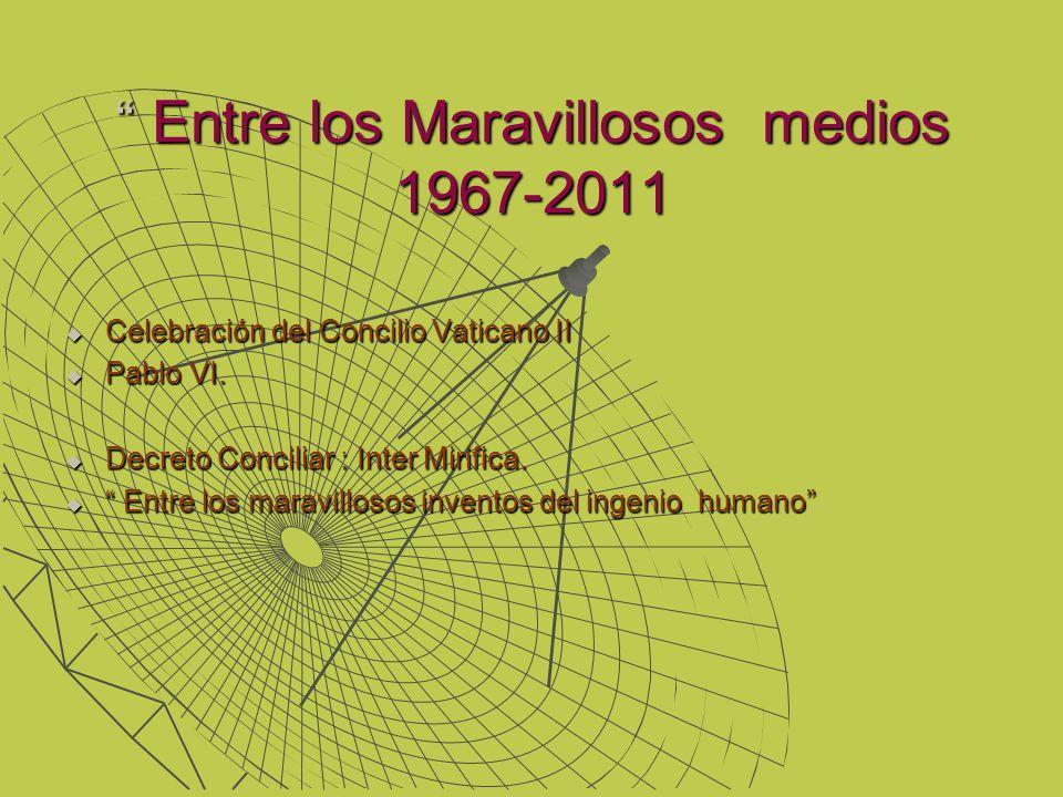 Entre los Maravillosos medios 1967-2011