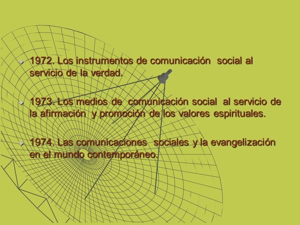 1972. Los instrumentos de comunicación social al servicio de la verdad.