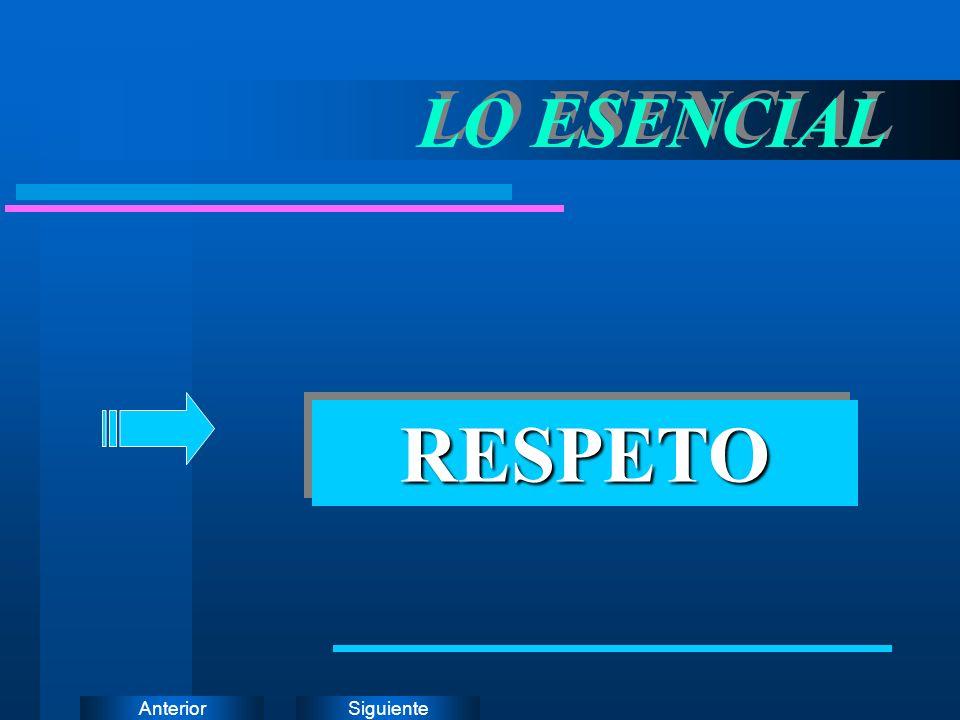 LO ESENCIAL RESPETO
