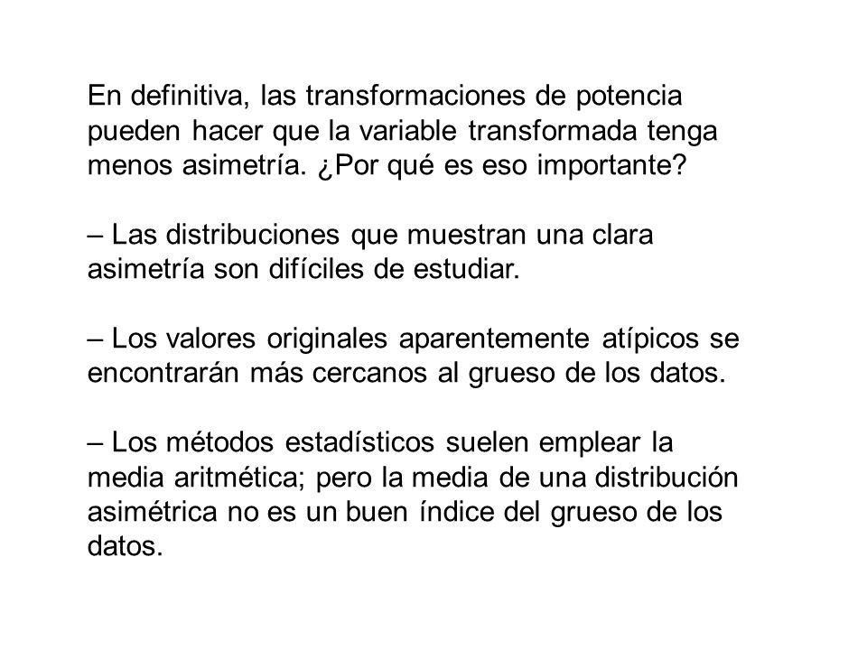 En definitiva, las transformaciones de potencia pueden hacer que la variable transformada tenga menos asimetría. ¿Por qué es eso importante