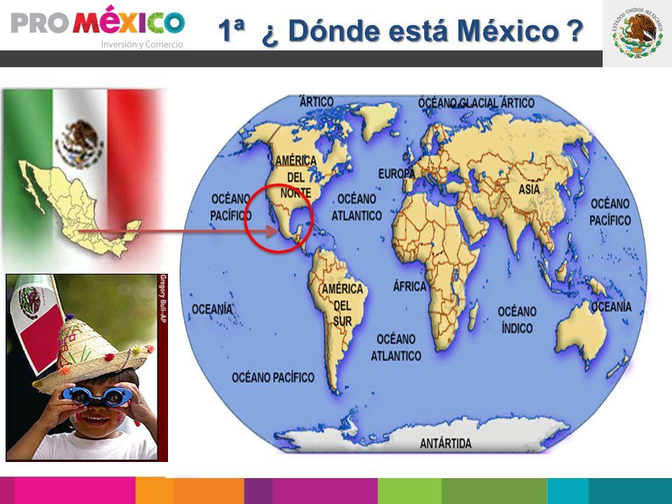 1ª ¿ Dónde está México