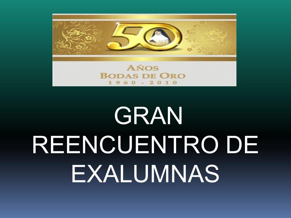 GRAN REENCUENTRO DE EXALUMNAS