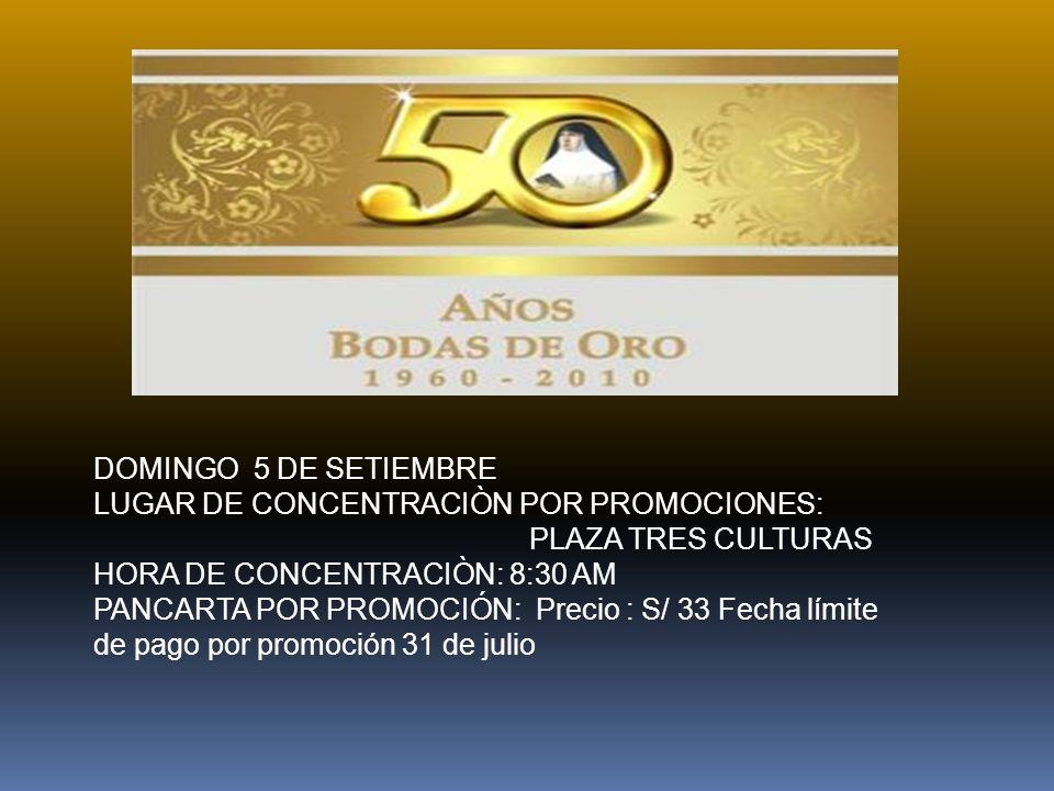 DOMINGO 5 DE SETIEMBRE LUGAR DE CONCENTRACIÒN POR PROMOCIONES: PLAZA TRES CULTURAS. HORA DE CONCENTRACIÒN: 8:30 AM.